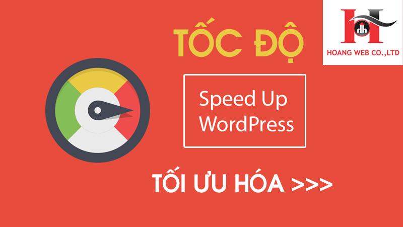 Tối ưu Hóa Tốc độ Wordpress Wordpress Speed Optimization Hoàng Web