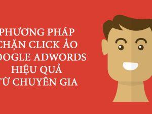 Click ảo là gì? Cách Chặn click ảo và Hạn chế click tặc 80%